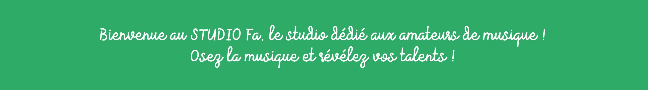 bienvenue au studio fa